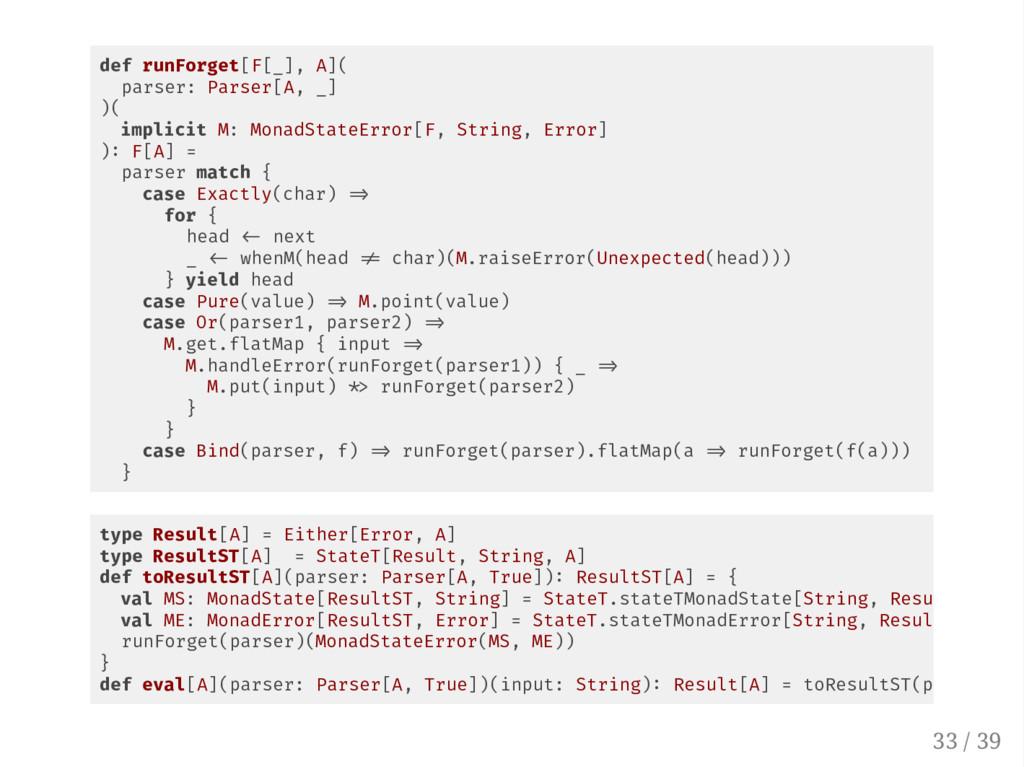 def runForget[F[_], A]( parser: Parser[A, _] )(...