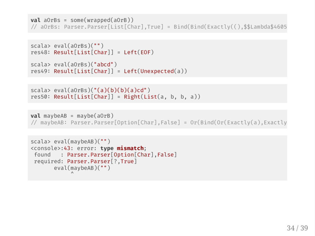 """scala> eval(aOrBs)("""""""") res48 Result[List[Char]]..."""