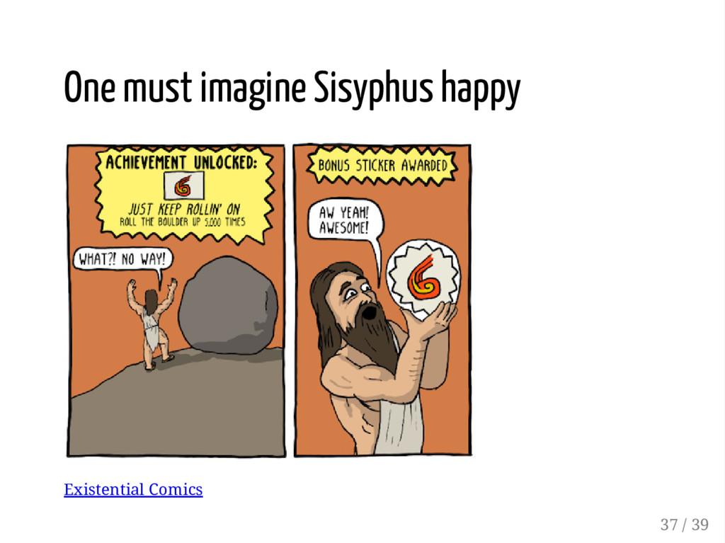 One must imagine Sisyphus happy Existential Com...