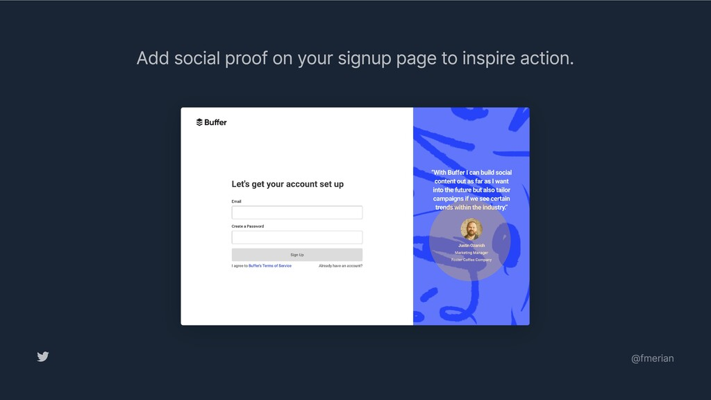 Add social proof on your signup page to inspire...
