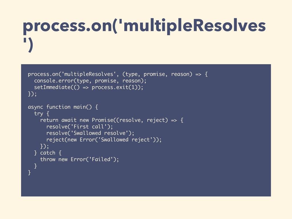 process.on('multipleResolves ') process.on('mul...