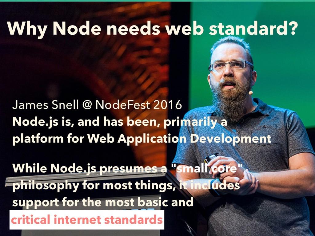 Why Node needs web standard? James Snell @ Node...