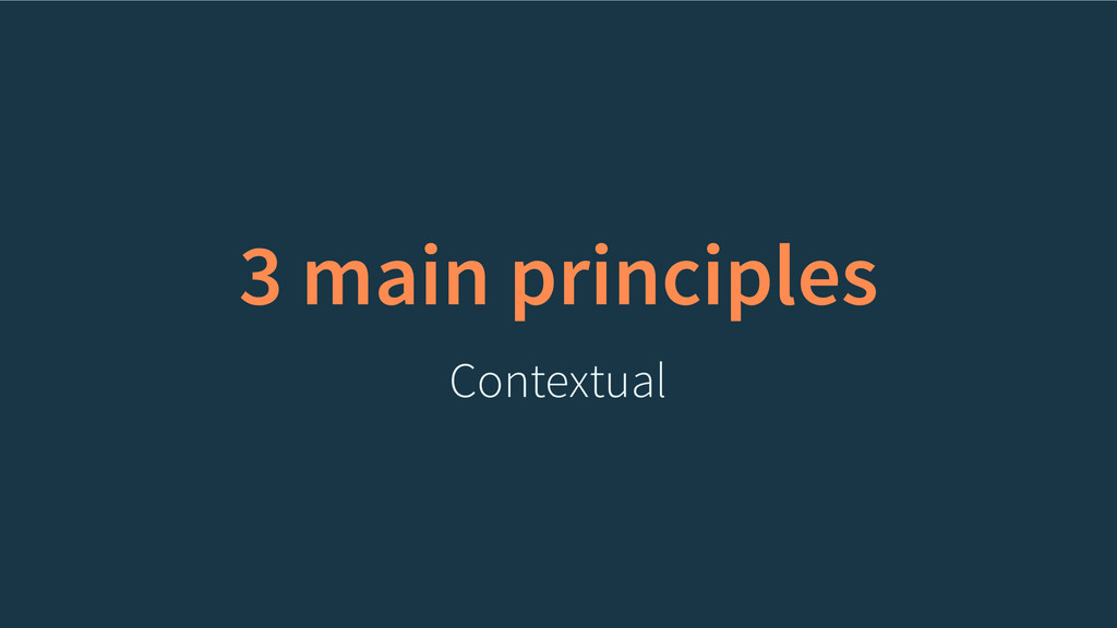 3 main principles Contextual