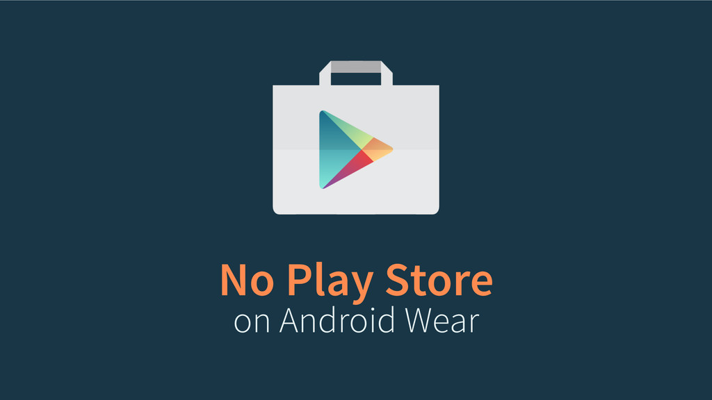 No Play Store on Android Wear