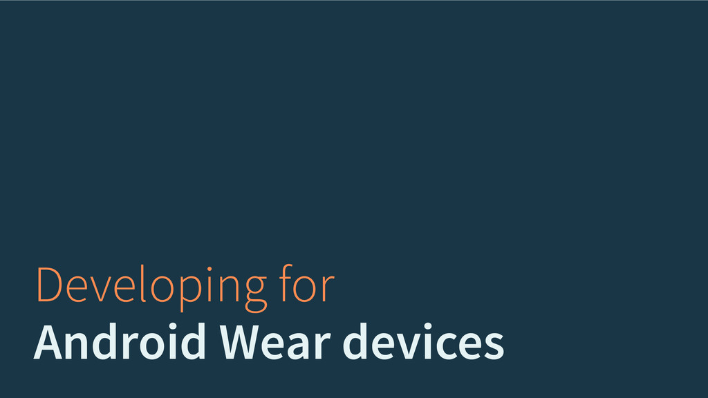 Developing for Android Wear devices