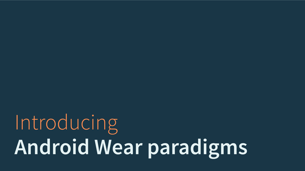 Introducing Android Wear paradigms