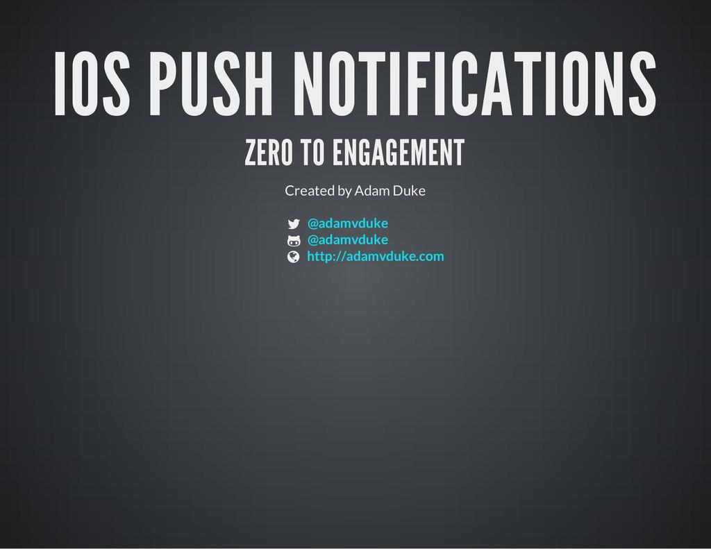 IOS PUSH NOTIFICATIONS ZERO TO ENGAGEMENT Creat...