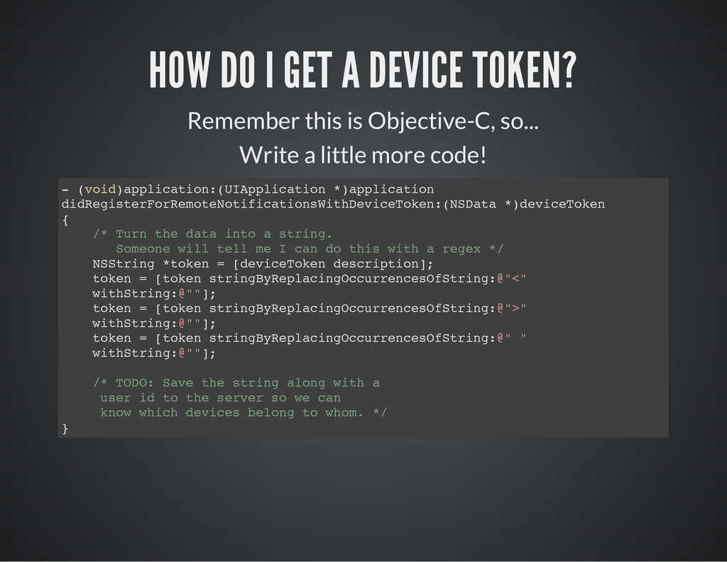 HOW DO I GET A DEVICE TOKEN? Remember this is O...