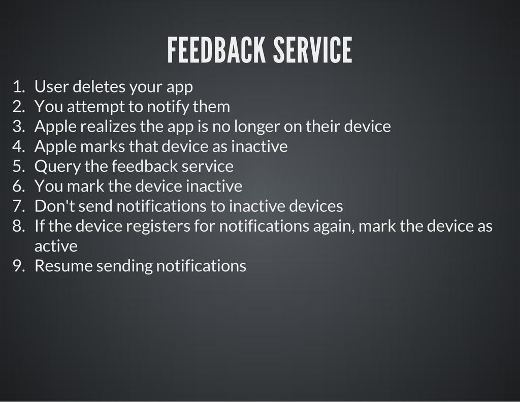 FEEDBACK SERVICE 1. User deletes your app 2. Yo...
