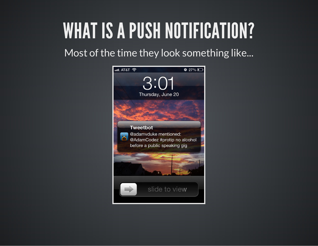 WHAT IS A PUSH NOTIFICATION? Most of the time t...