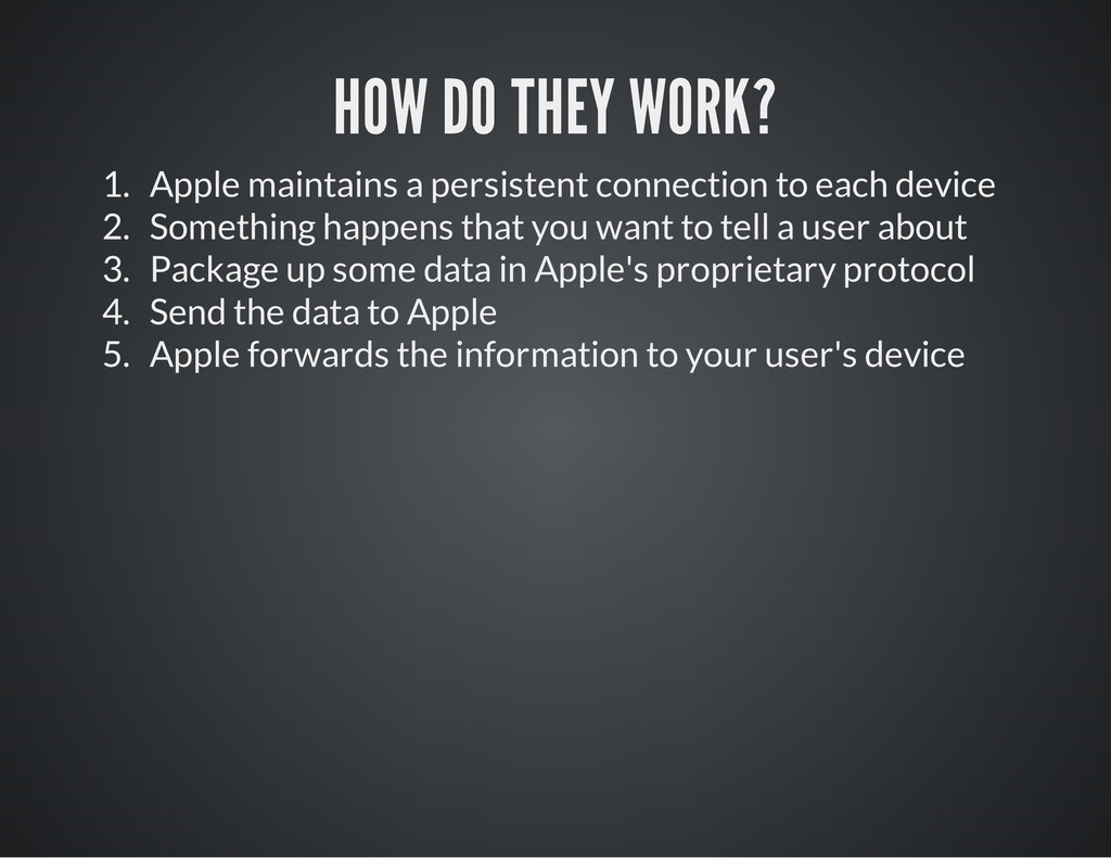 HOW DO THEY WORK? 1. Apple maintains a persiste...