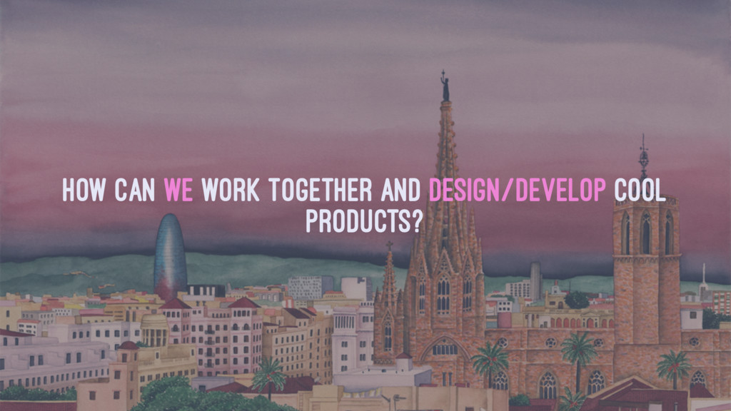 How can we work together and design/develop coo...