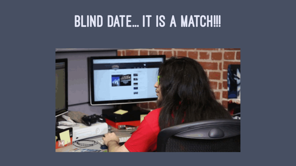 BLIND DATE... IT IS A MATCH!!!