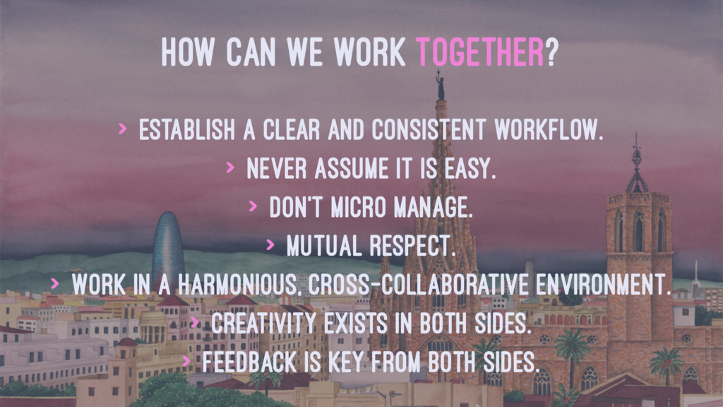 HOW CAN WE WORK TOGETHER? > Establish a clear a...