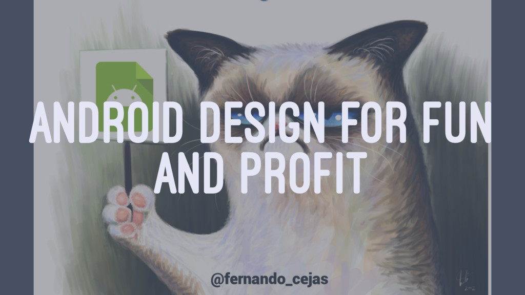 ANDROID DESIGN FOR FUN AND PROFIT