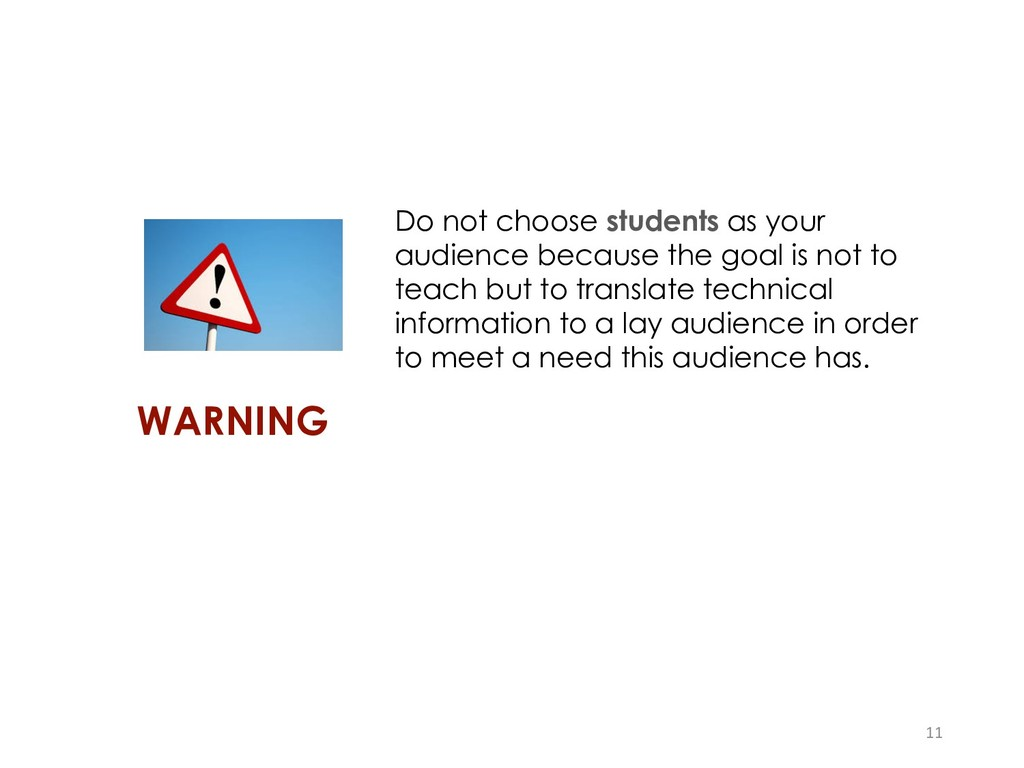 WARNING Do not choose students as your audience...