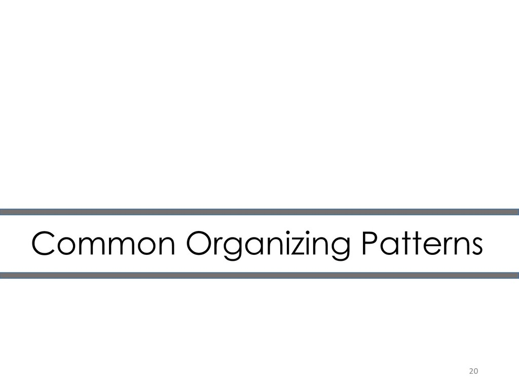 Common Organizing Patterns 20