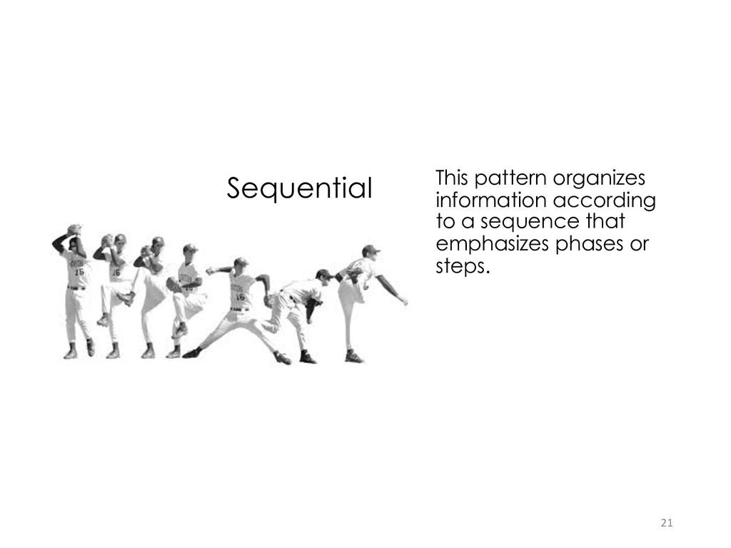 Sequential This pattern organizes information a...