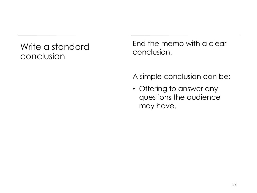 Write a standard conclusion End the memo with a...