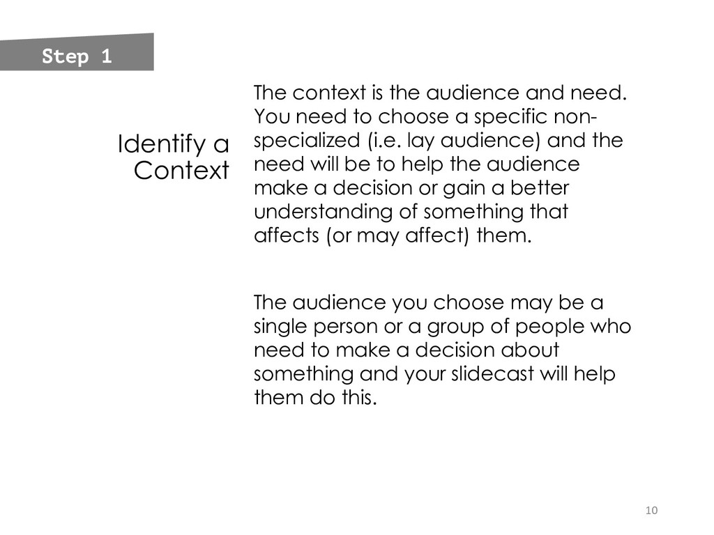 Identify a Context The context is the audience ...