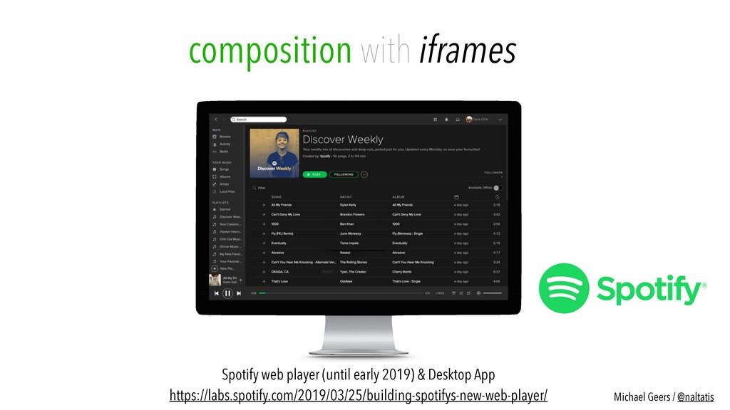 Spotify web player (until early 2019) & Desktop...