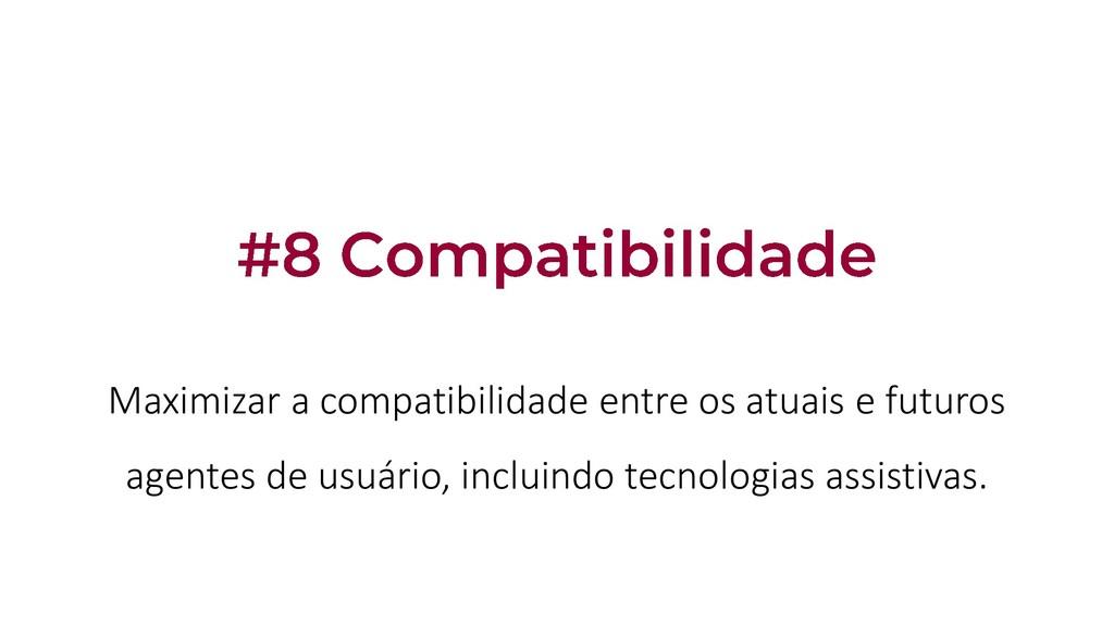 Maximizar a compatibilidade entre os atuais e f...