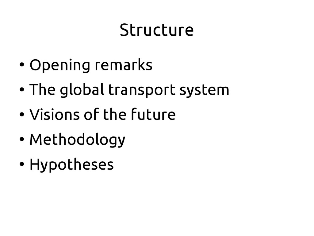 Structure ● Opening remarks ● The global transp...