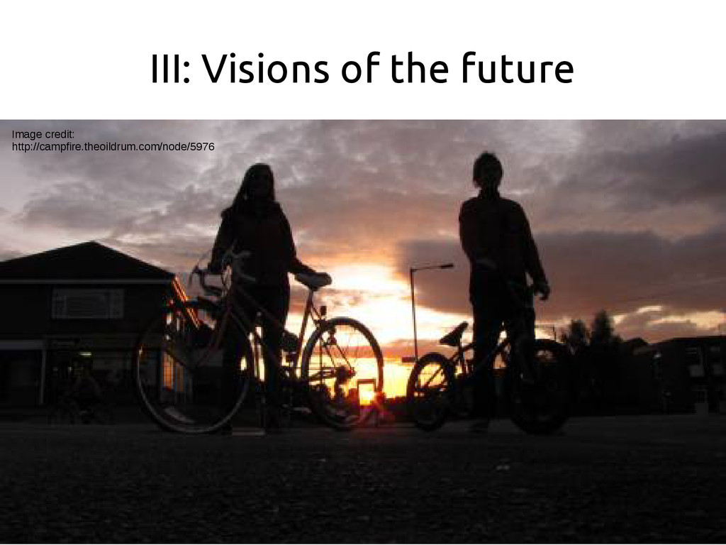 III: Visions of the future Image credit: http:/...