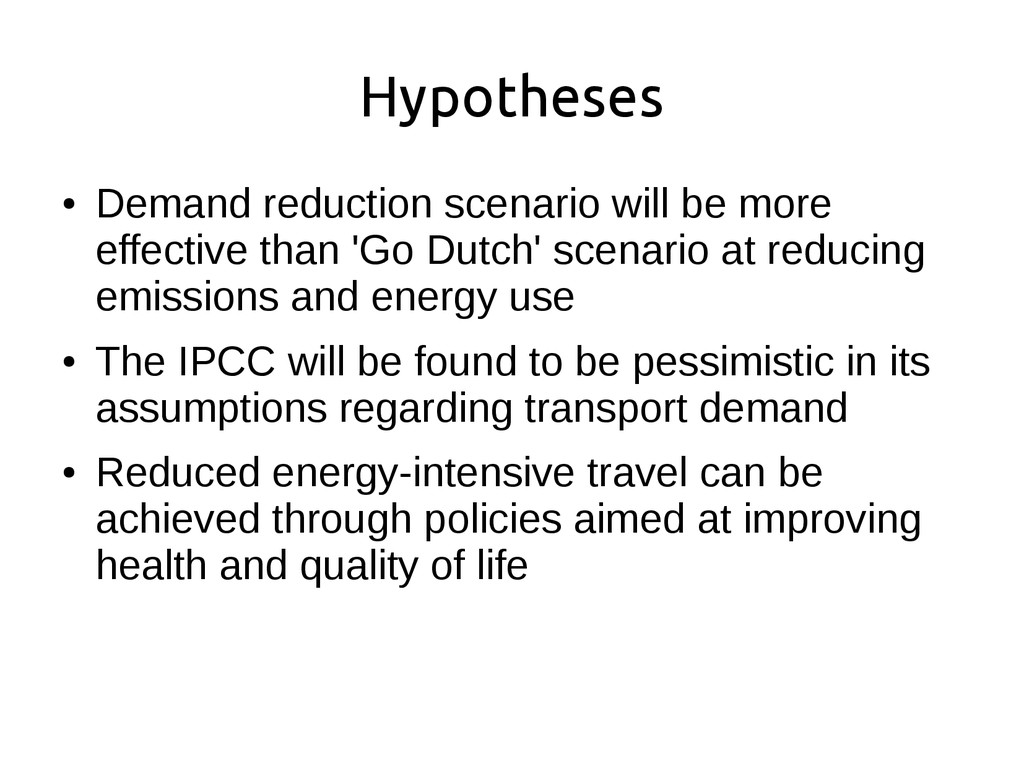 Hypotheses ● Demand reduction scenario will be ...