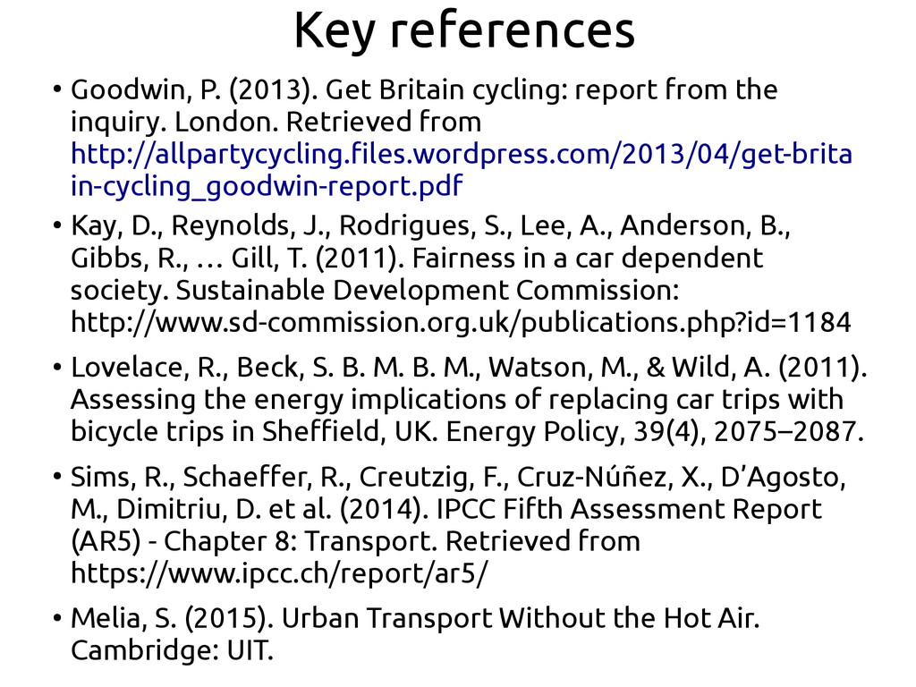 Key references ● Goodwin, P. (2013). Get Britai...