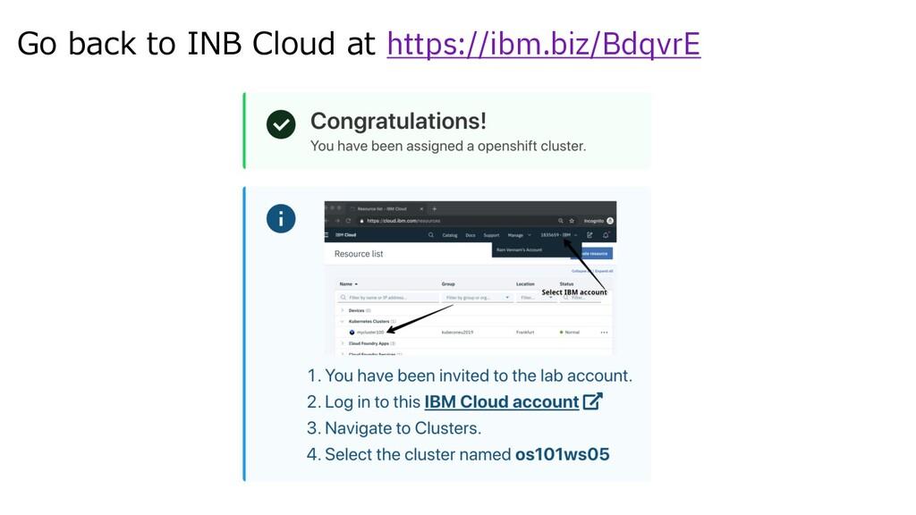 Go back to INB Cloud at https://ibm.biz/BdqvrE