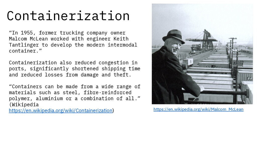 "Containerization ""In 1955, former trucking comp..."