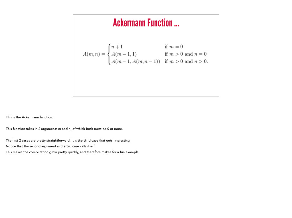 Ackermann Function … This is the Ackermann func...