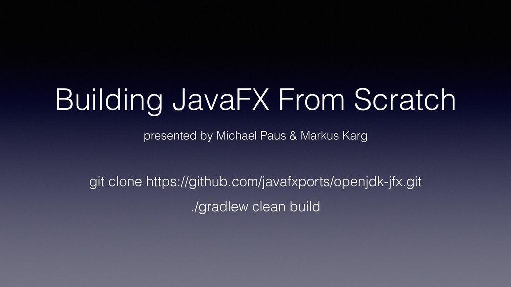 Building JavaFX From Scratch presented by Micha...