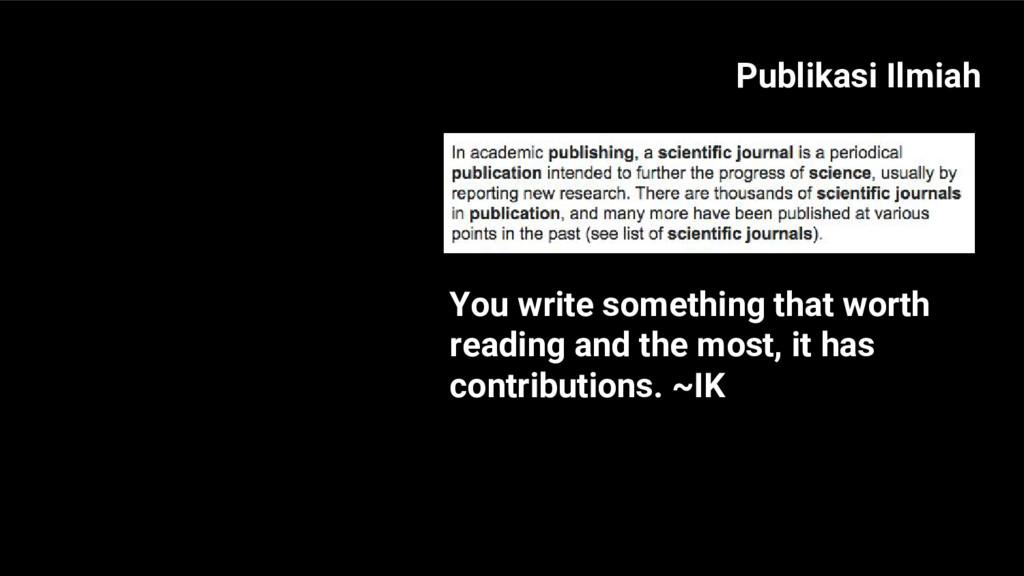Publikasi Ilmiah You write something that worth...