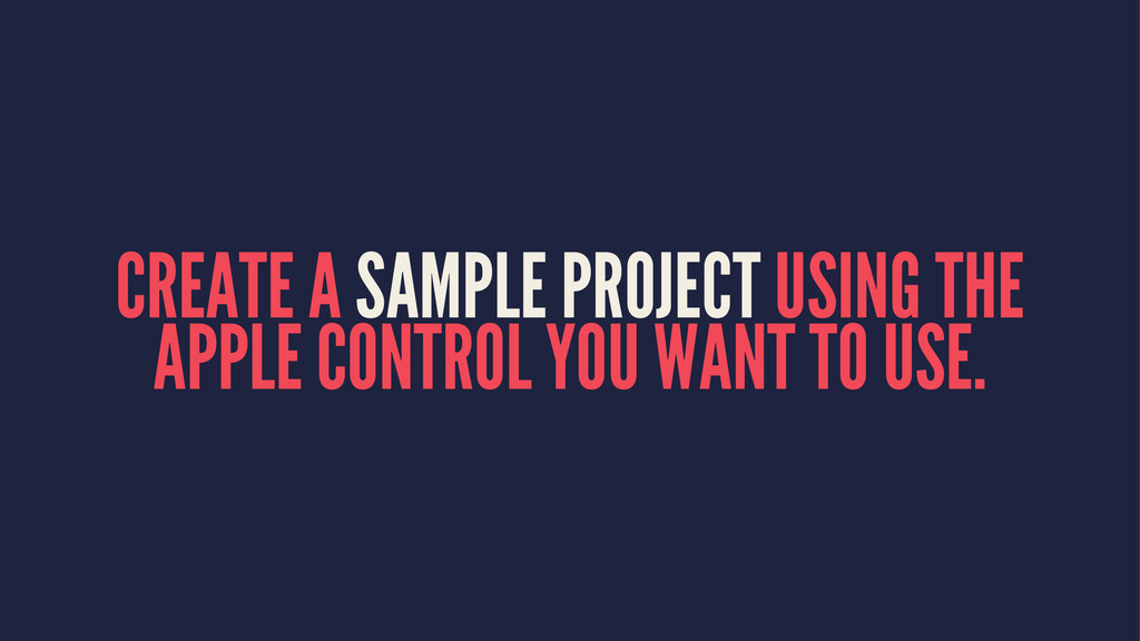 CREATE A SAMPLE PROJECT USING THE APPLE CONTROL...