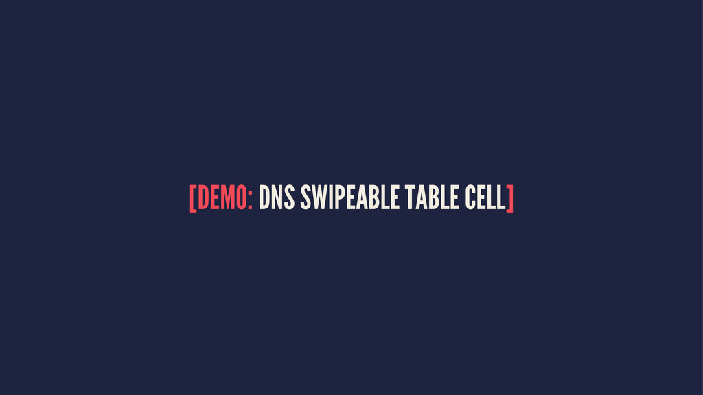 [DEMO: DNS SWIPEABLE TABLE CELL]