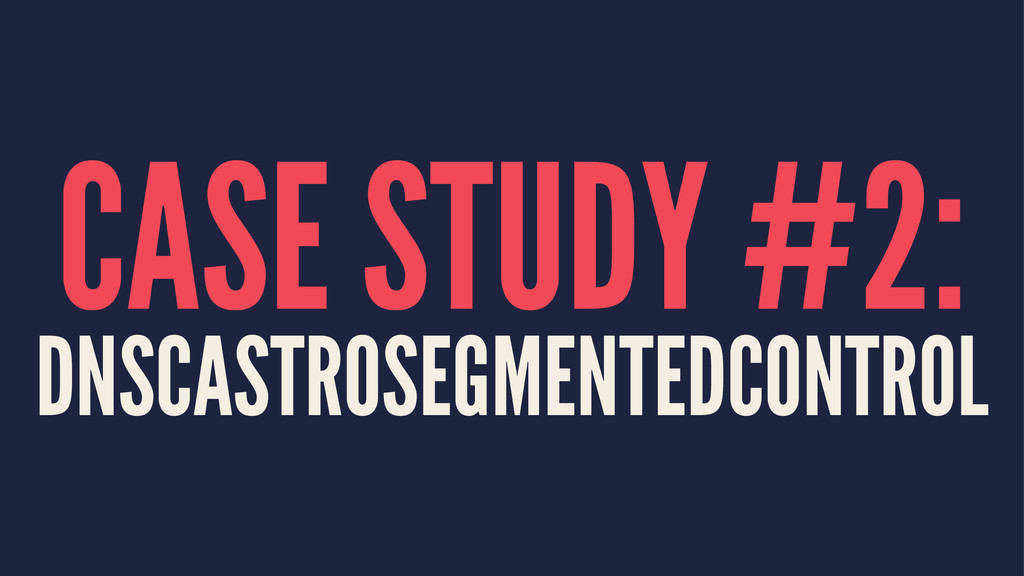CASE STUDY #2: DNSCASTROSEGMENTEDCONTROL