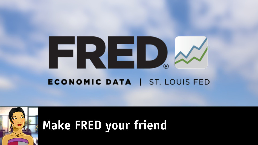 Make FRED your friend