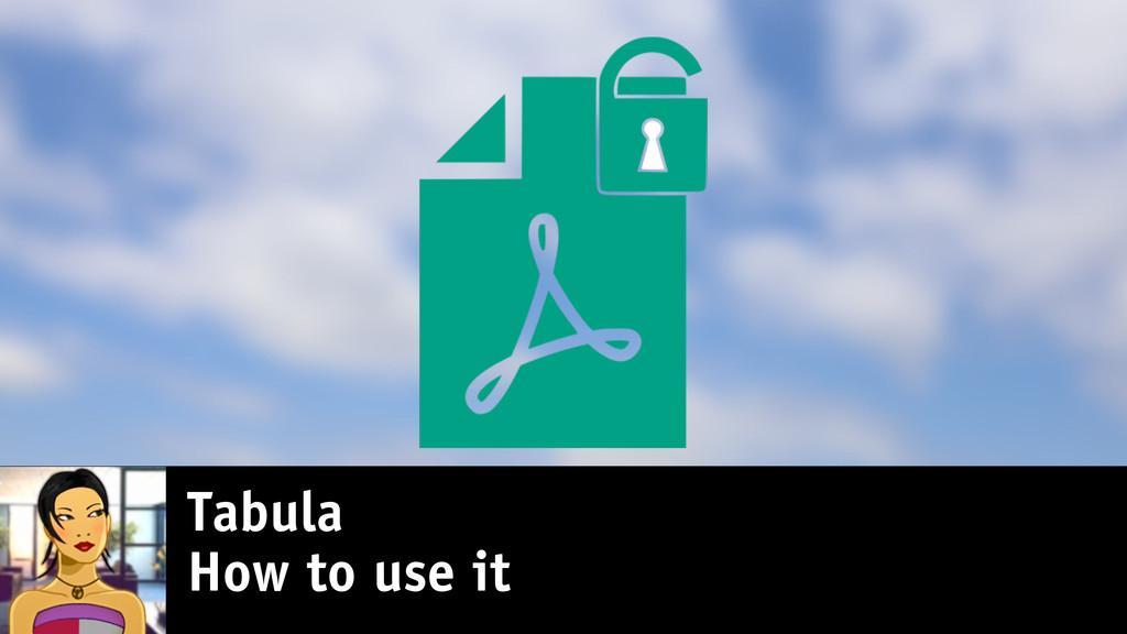 Tabula How to use it