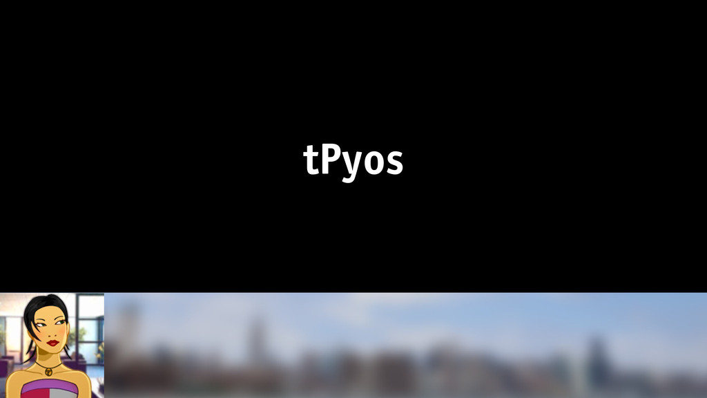 tPyos
