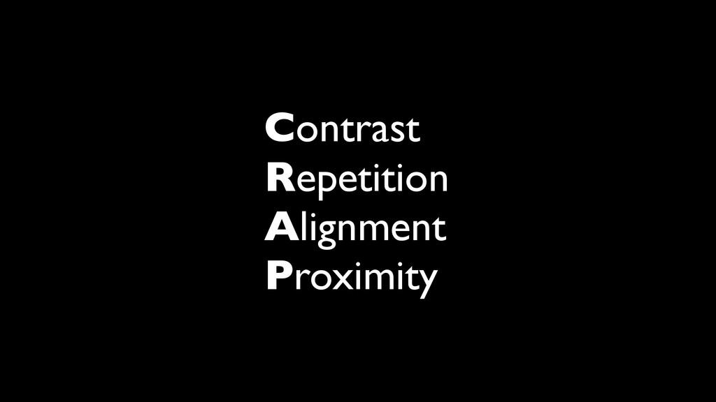 Contrast Repetition Alignment Proximity