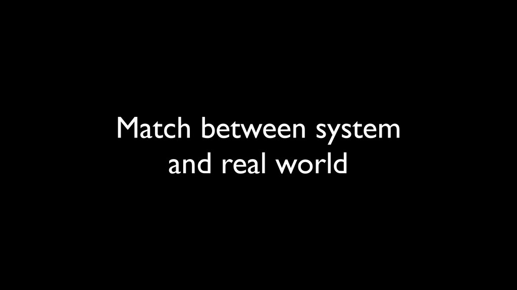 Match between system and real world