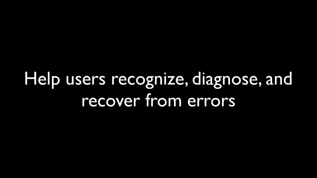 Help users recognize, diagnose, and recover fro...
