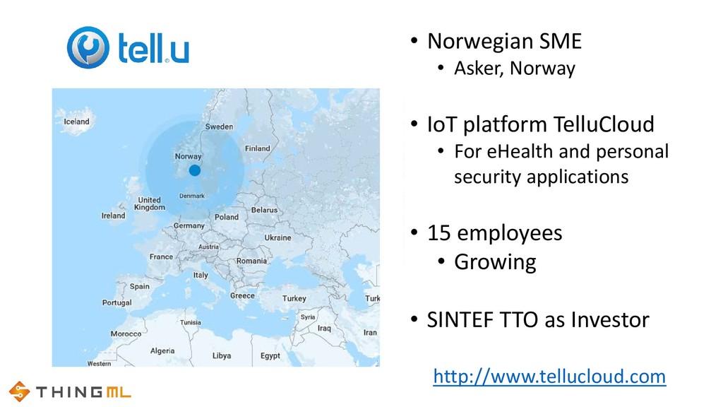 • Norwegian SME • Asker, Norway • IoT platform ...