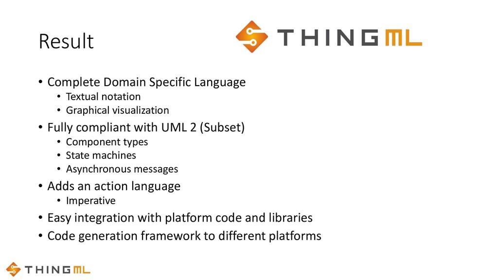 Result • Complete Domain Specific Language • Te...