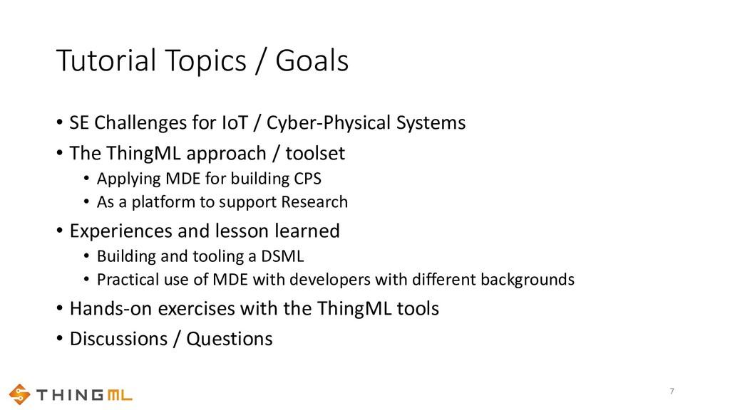 Tutorial Topics / Goals • SE Challenges for IoT...