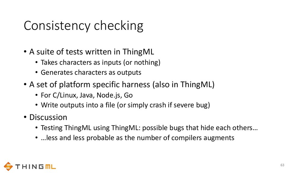 Consistency checking • A suite of tests written...
