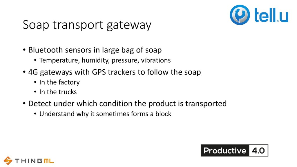 Soap transport gateway • Bluetooth sensors in l...