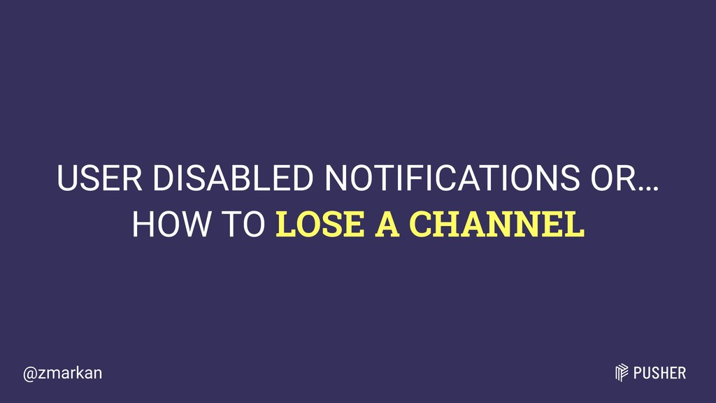 @zmarkan USER DISABLED NOTIFICATIONS OR…